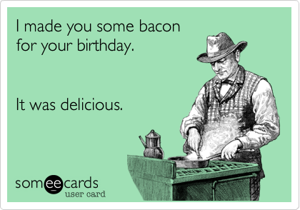 Birthday Bacon