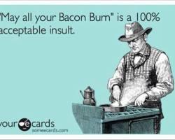 Burn Bacon, Burn